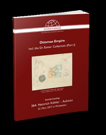 Ottoman Empire – Incl. the Dr. Esmer Collection (Part I)